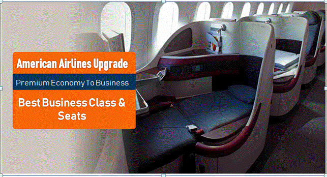 American Airlines Upgrade from Premium Economy To Business